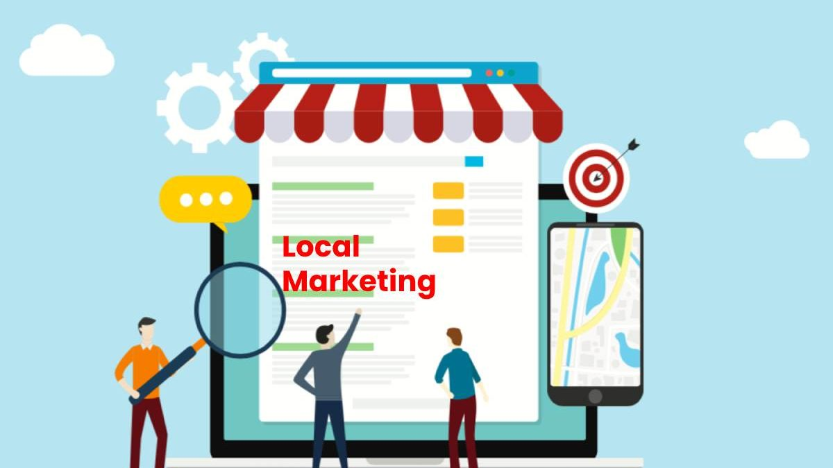 Local Marketing – Definition, Who Runs, Benefits, and More