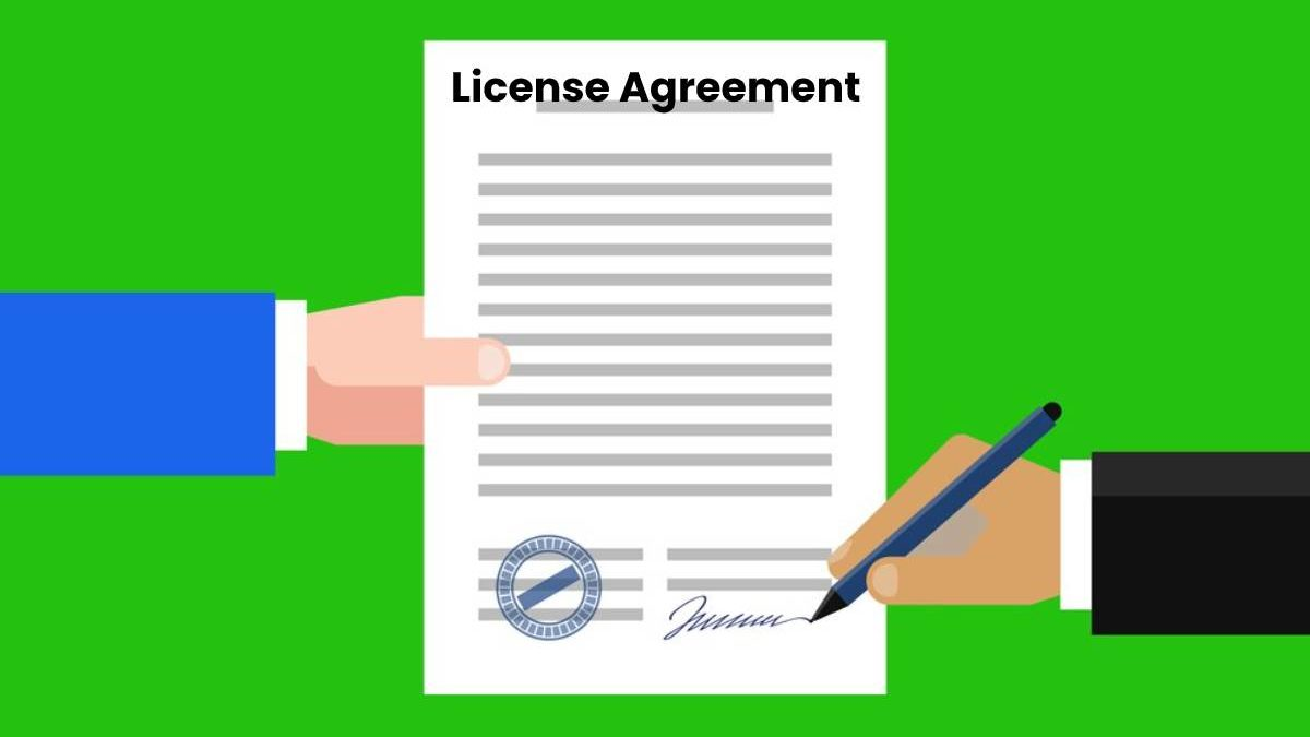 License Agreement – Definition, Characteristics, Types, and More