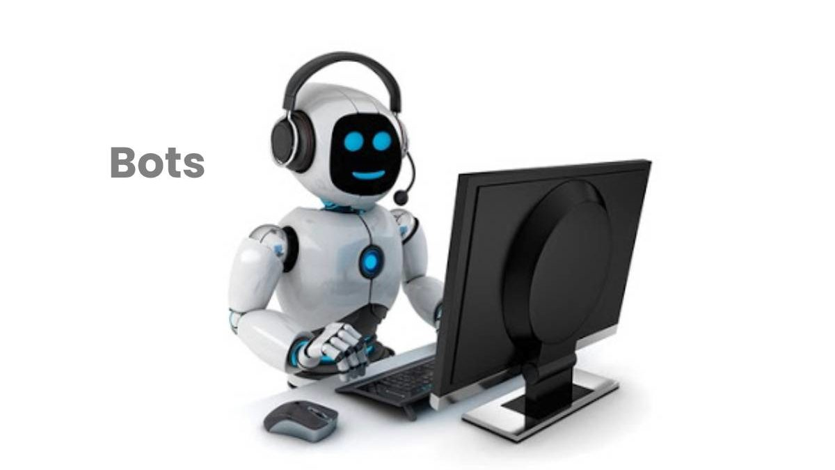 What are Bots? – Uses, What are the Types, and More