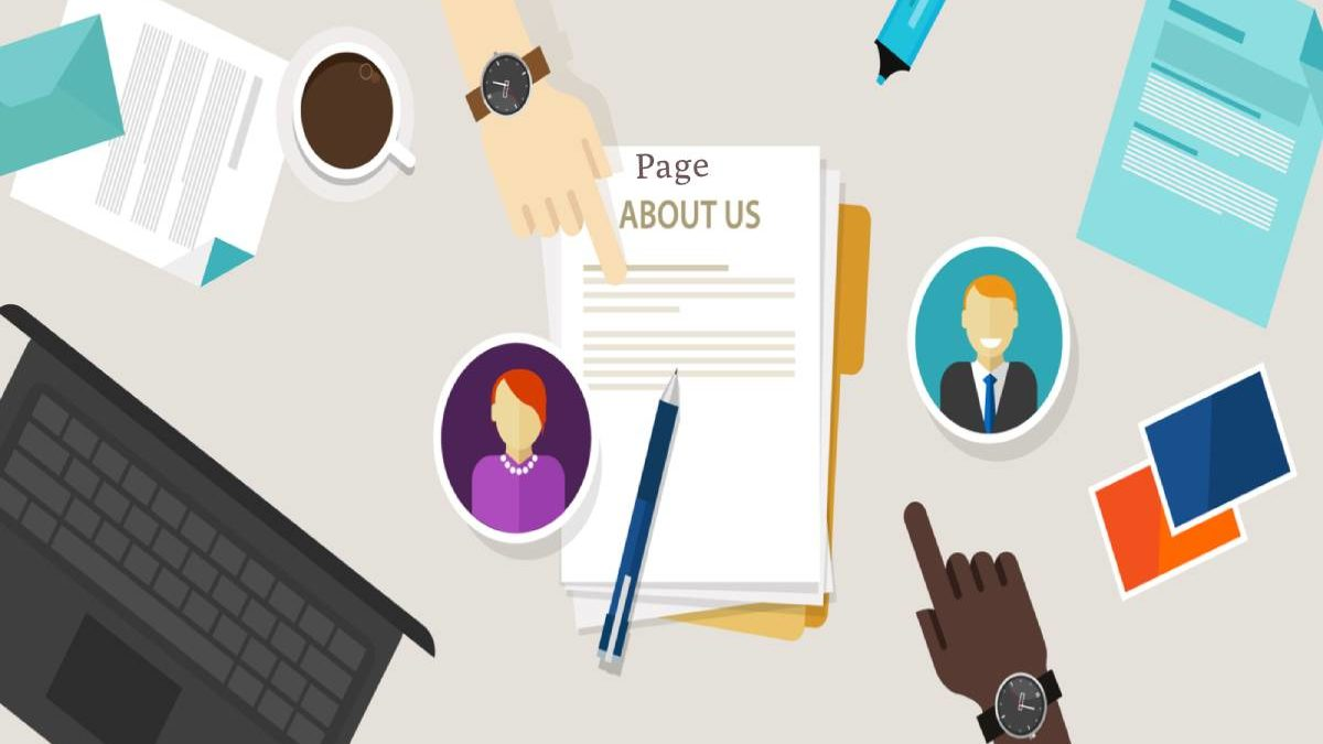 """What is the Page """"About Us""""? – Why do Need, 6 Techniques, and More"""