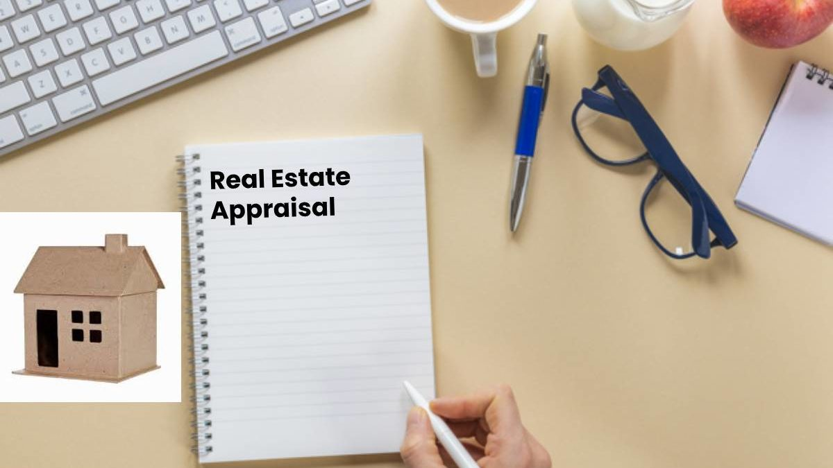 What is a Real Estate Appraisal? – Performs, Functions, and More