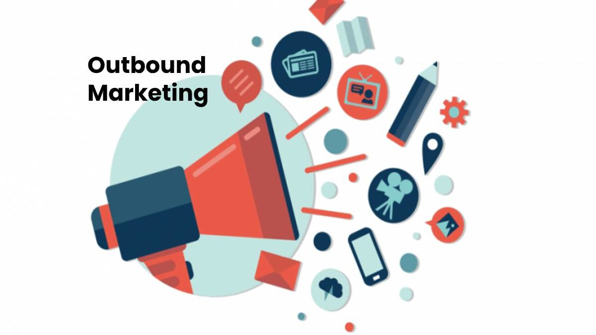 What is Outbound Marketing? – Examples and More