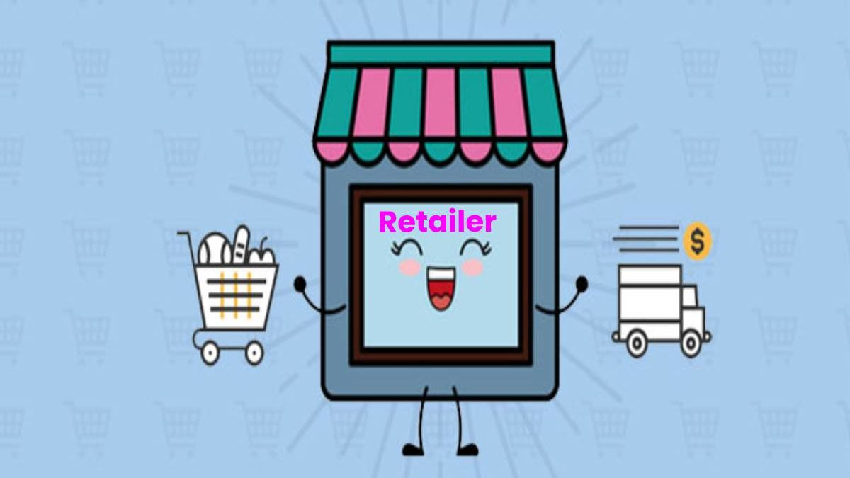 What is a Retailer? – Types, Characteristics, and More