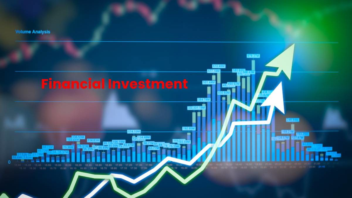 What is Financial Investment? – How to Create and More