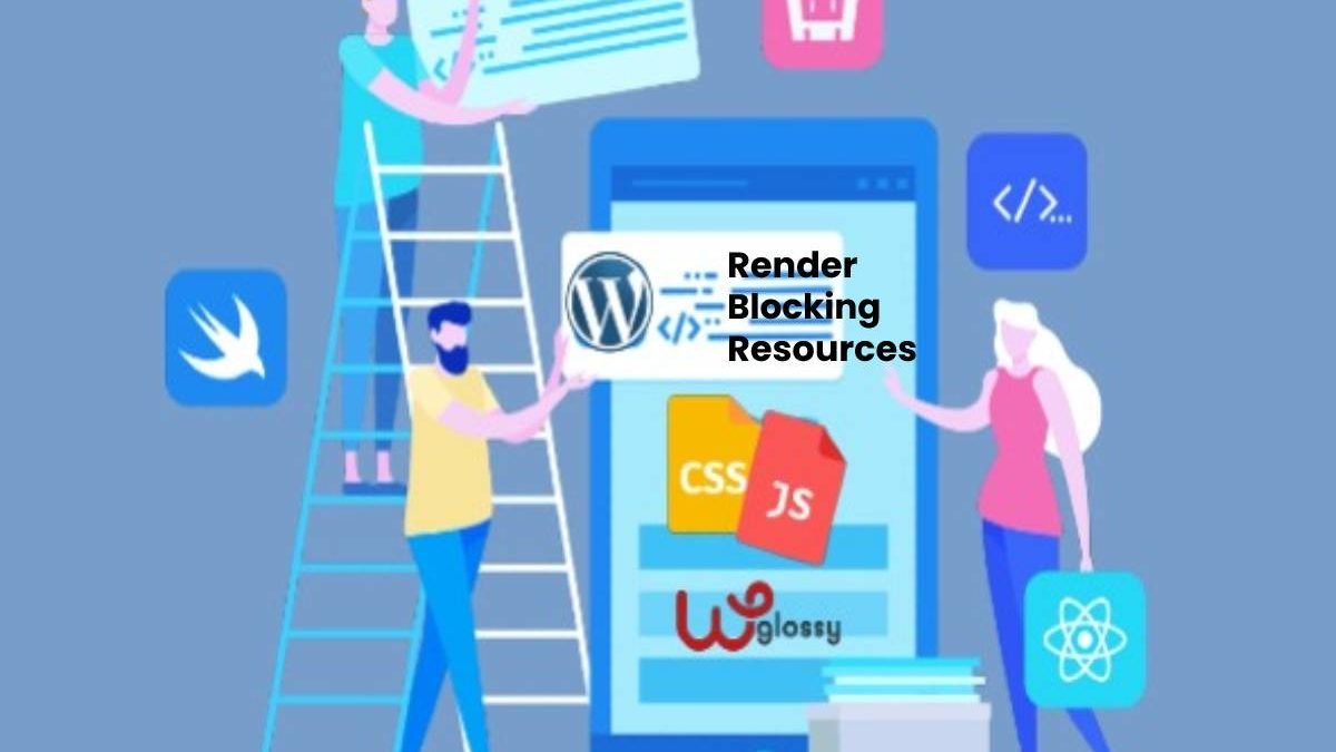 What is Render Blocking Resources? – How to Remove, and More